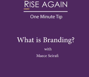 One Minute Tip – What is Branding – Maece Seirafi